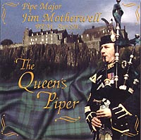 The Queen's Piper - Pipe Major Jim Motherwell BEM.