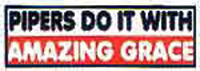 Pipers Do It With Amazing Grace car sticker